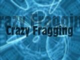 Crazy Fragging